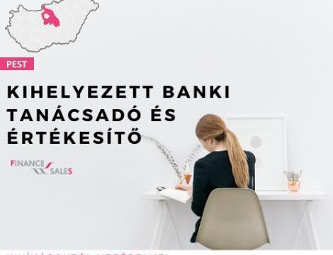 Kihelyezett banki tanácsadó és Értékesítő - Cegléd