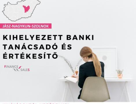 Kihelyezett banki tanácsadó és Értékesítő - Jászberény