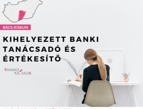 Kihelyezett banki tanácsadó és Értékesítő - Kalocsa