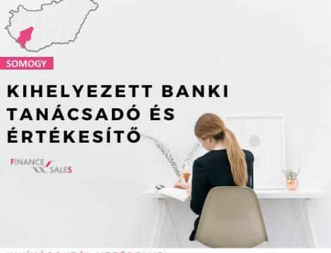 Kihelyezett banki tanácsadó és Értékesítő - Siófok