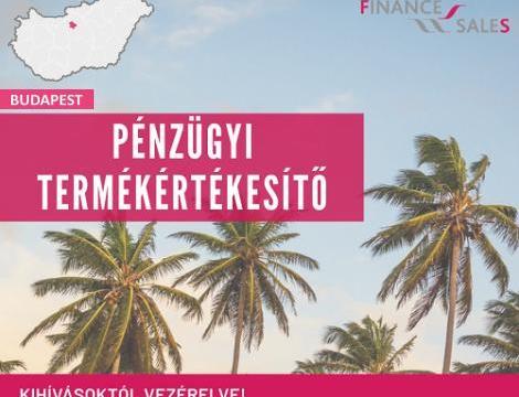 Pénzügyi termékértékesítő - Budapest  VIII. kerület