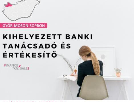 Kihelyezett banki tanácsadó és Értékesítő - Sopron