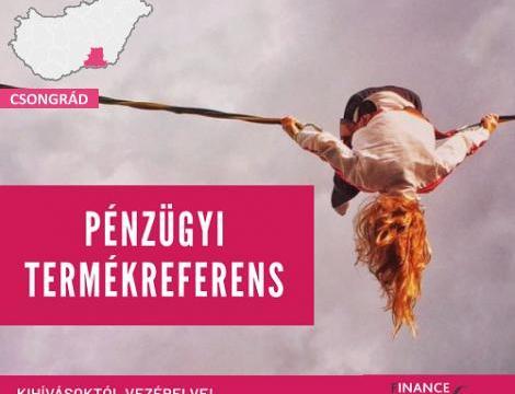 Pénzügyi termékreferens - Szeged