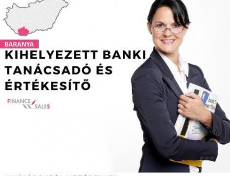 Kihelyezett banki tanácsadó és Értékesítő - Pécs