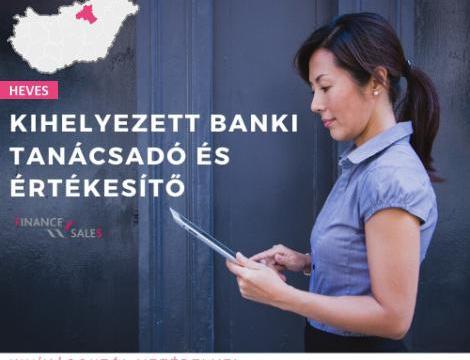 Kihelyezett banki tanácsadó és Értékesítő - Eger