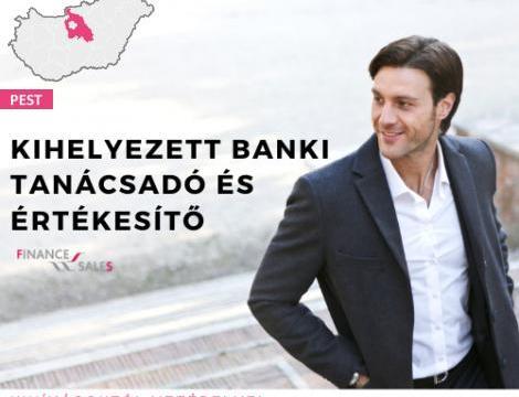 Kihelyezett banki tanácsadó és Értékesítő - Dunakeszi - Fót